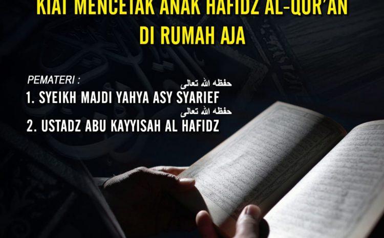"""Webinar: """"Kiat Mencetak Anak Hafidz Al Qur'an 30 Juz di Rumah Aja! """""""